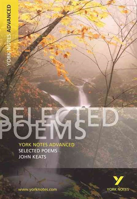 Selected Poems of John Keats: York Notes Advanced