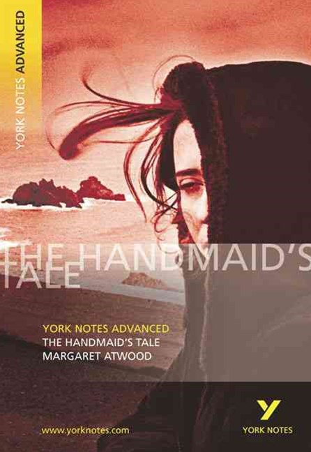 The Handmaid's Tale: York Notes Advanced