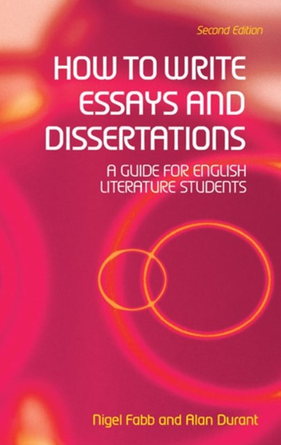 How to Write Essays, Coursework Projects and Dissertations in Literary Studies
