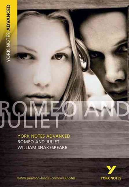 York Notes Advanced: Romeo and Juliet