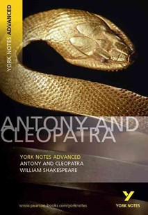 York Notes Advanced: Antony and Cleopatra by William Shakespeare, Hana Sambrook, William Shakespeare (9780582823099) - PaperBack - Children's Fiction Classics