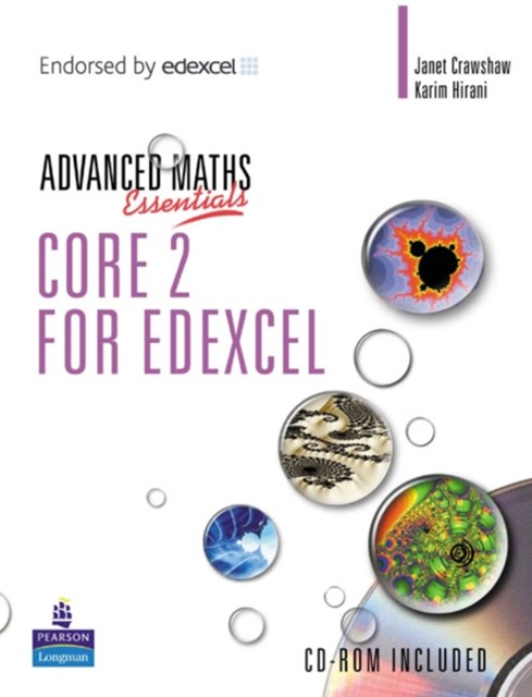 A Level Maths Essentials Core 2 for Edexcel
