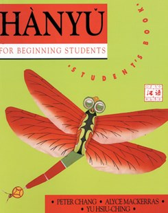 Hanyu for Beginning Students by Peter Chang, Alyce Mackerras, Yu Hsiu-Ching (9780582870031) - PaperBack - Non-Fiction