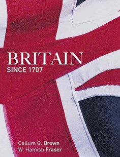 Britain Since 1707 by Hamish Fraser, Callum G. Brown (9780582894150) - PaperBack - History European