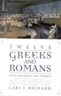 (ebook) Twelve Greeks and Romans Who Changed the World