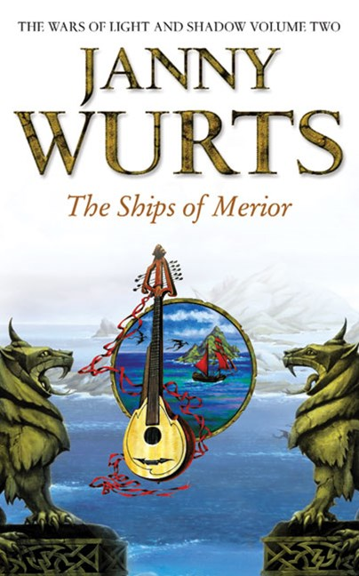 The Ships of Merior: Wars of Light and Shadow Book Two