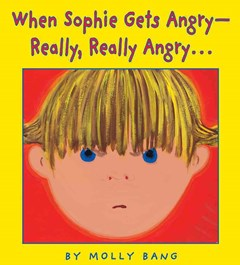 When Sophie Gets Angry - Really, Really Angry