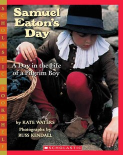 Samuel Eaton's Day by Kate Waters, Russ Kendall, Russ Kendall (9780590480536) - PaperBack - Children's Fiction Intermediate (5-7)
