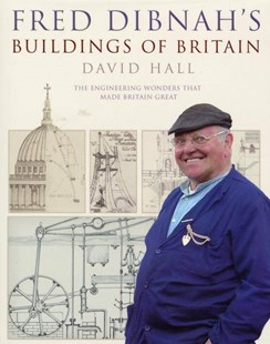 Fred Dibnah's Buildings of Britain by David Hall (9780593061824) - PaperBack - Art & Architecture Architecture