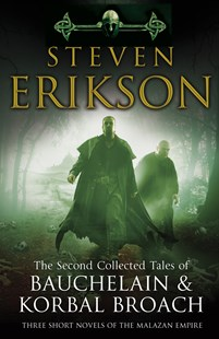 The Second Collected Tales of Bauchelain & Korbal Broach: Three Short Novels of the Malazan Empire by Steven Erikson (9780593063972) - PaperBack - Fantasy