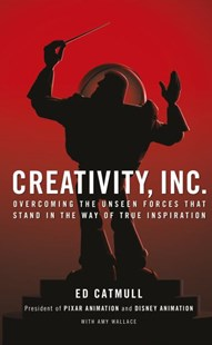Creativity, Inc. by Animation, Ed Catmull, President of Pixa, Amy Wallace (9780593070093) - HardCover - Business & Finance Careers