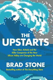 The Upstarts: How Uber, Airbnb and the Killer Companies of the New Silicon Valley are Changing the World by Brad Stone, Kumar Sivasubramanian, Steve Dutro, Brad Stone (9780593076347) - HardCover - Graphic Novels Comics