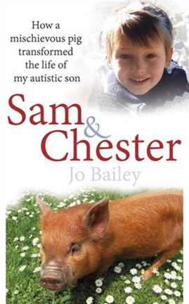 Sam and Chester: How a mischievous pig transformed the life of my autistic son