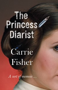 The Princess Diarist by Carrie Fisher (9780593077573) - PaperBack - Biographies Entertainment