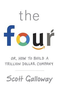The Four: The Hidden DNA of Amazon, Apple, Facebook and Google by Scott Galloway (9780593077900) - PaperBack - Biographies General Biographies