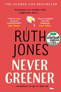 Never Greener by Ruth Jones (9780593078068) - HardCover - Modern & Contemporary Fiction General Fiction