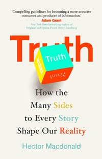 Truth: How the Many Sides to Every Story Shape Our Reality by Hector Macdonald (9780593079324) - HardCover - Business & Finance Business Communication