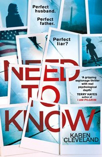 Need To Know: 'You won't be able to put it down!' Shari Lapena, author of THE COUPLE NEXT DOOR by Karen Cleveland (9780593079607) - PaperBack - Crime Mystery & Thriller