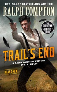 Ralph Compton Trail's End by E L Ripley, Ralph Compton (9780593102404) - PaperBack - Adventure Fiction Western