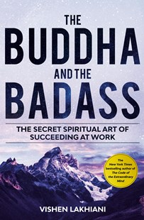 The Buddha and the Badass by Vishen Lakhiani (9780593138168) - PaperBack - Business & Finance Careers