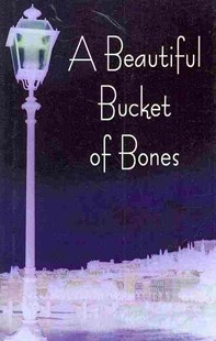 A Beautiful Bucket of Bones by M. Luci (9780595696284) - HardCover - Modern & Contemporary Fiction General Fiction