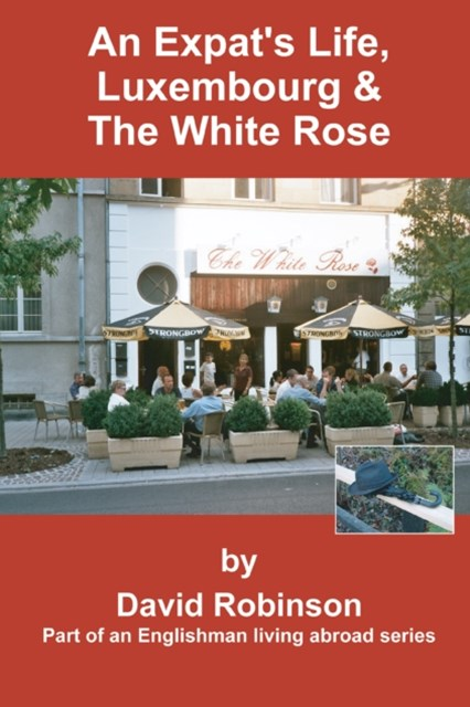 Expat's Life, Luxembourg & the White Rose
