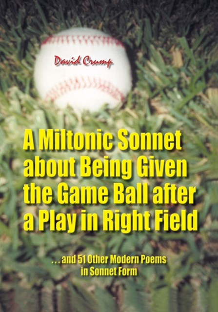 (ebook) Miltonic Sonnet About Being Given the Game Ball After a Play in Right Field