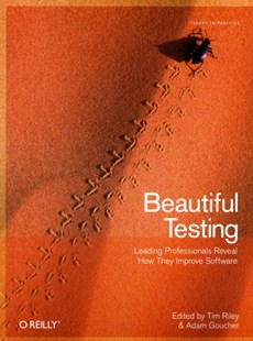 Beautiful Testing by Tim Riley, Adam Goucher (9780596159818) - PaperBack - Computing Internet
