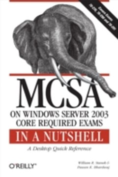 MCSA on Windows Server 2003 Core Exams in a Nutshell