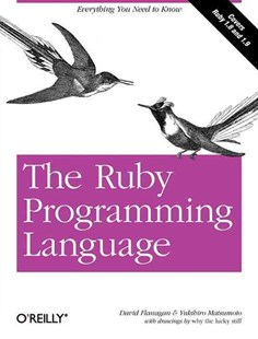 Ruby Programming Language by David Flanagan, Yukihiro Matsumoto (9780596516178) - PaperBack - Computing Programming
