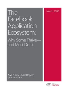 (ebook) The Facebook Application Ecosystem: Why Some Thrive--and Most Don