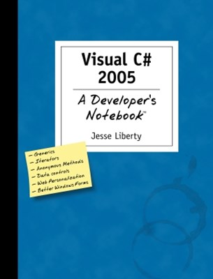 Visual C# 2005: A Developer's Notebook