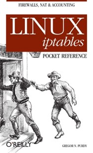 (ebook) Linux iptables Pocket Reference - Computing Networking