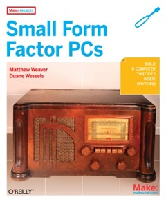 (ebook) Make Projects: Small Form Factor PCs