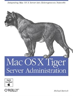 (ebook) Mac OS X Tiger Server Administration - Computing Operating Systems