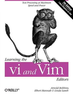 Learning the vi and Vim Editors by Arnold Robbins, Elbert Hannah, Linda Lamb (9780596529833) - PaperBack - Computing Operating Systems