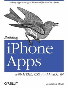 Building iPhone Apps with HTML, CSS, and JavaScript by Jonathan Stark (9780596805784) - PaperBack - Computing Beginner's Guides