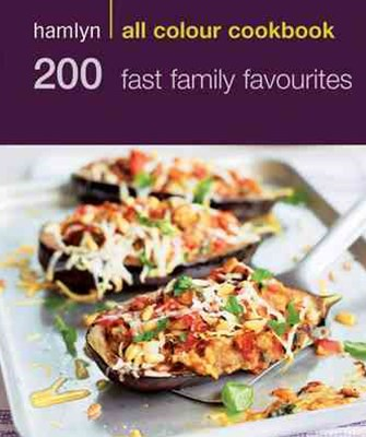 Hamlyn All Colour Cookbook - 200 Fast Family Favourites