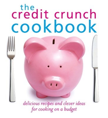 The Credit Crunch Cookbook