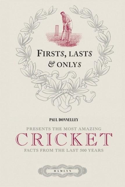 First, Last & Only: Cricket
