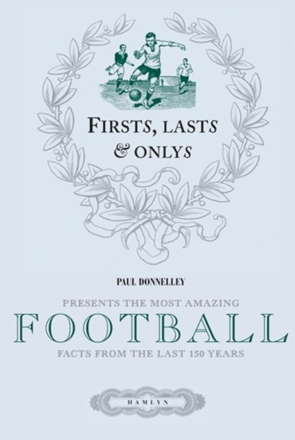 First, Last & Only: Football