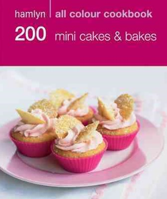 Hamlyn All Colour Cookery: 200 Mini Cakes & Bakes
