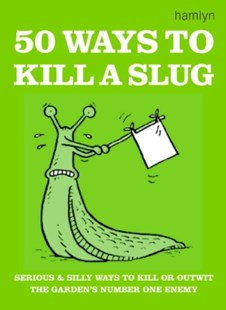 (ebook) 50 Ways to Kill a Slug - Home & Garden Gardening