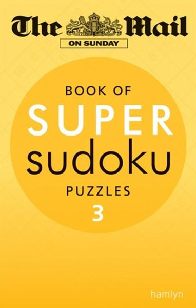 The Mail on Sunday: Super Sudoku Volume 3