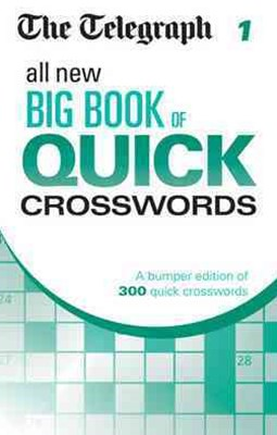 The Telegraph All New Big Book of Quick Crosswords 1