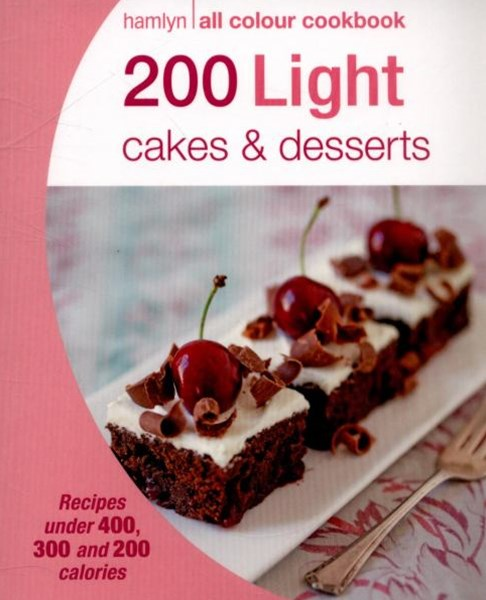 200 Light Cakes and Desserts