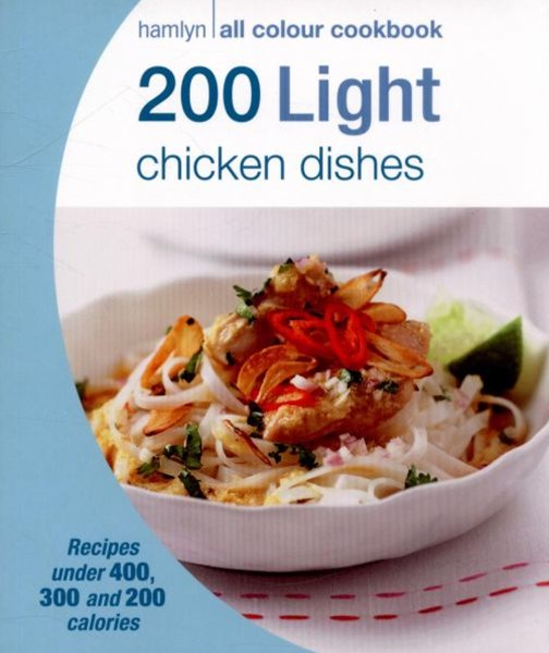Hamlyn All Colour Cookery: 200 Light Chicken Dishes