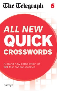 The Telegraph All New Quick Crosswords 6 by THE TELEGRAPH (9780600629412) - PaperBack - Craft & Hobbies Puzzles & Games