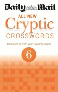 Daily Mail All New Cryptic Crosswords 6 by Mail Daily (9780600629481) - PaperBack - Craft & Hobbies Puzzles & Games