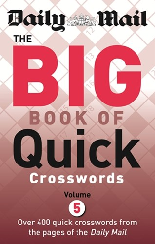 Daily Mail The Big Book of Quick Crosswords Volume 5